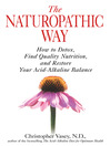 The Naturopathic Way (eBook): How to Detox, Find Quality Nutrition, and Restore Your Acid-Alkaline Balance